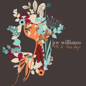 "JOY WILLIAMS ""ONE OF THOSE DAYS"""
