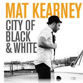 "MAT KEARNEY ""CITY OF BLACK AND WHITE"""