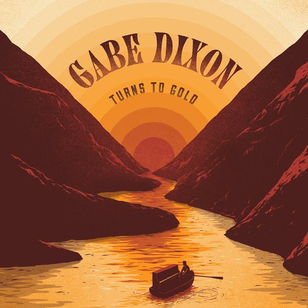 "GABE DIXON ""TURNS TO GOLD"""