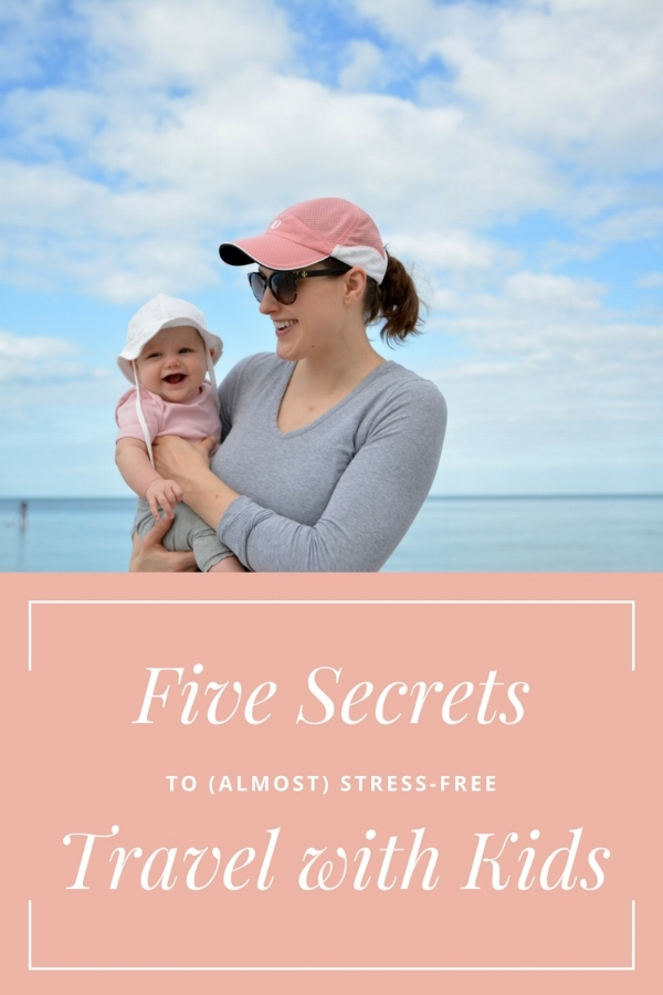 5 Secrets to Stress Free Travel with Kids