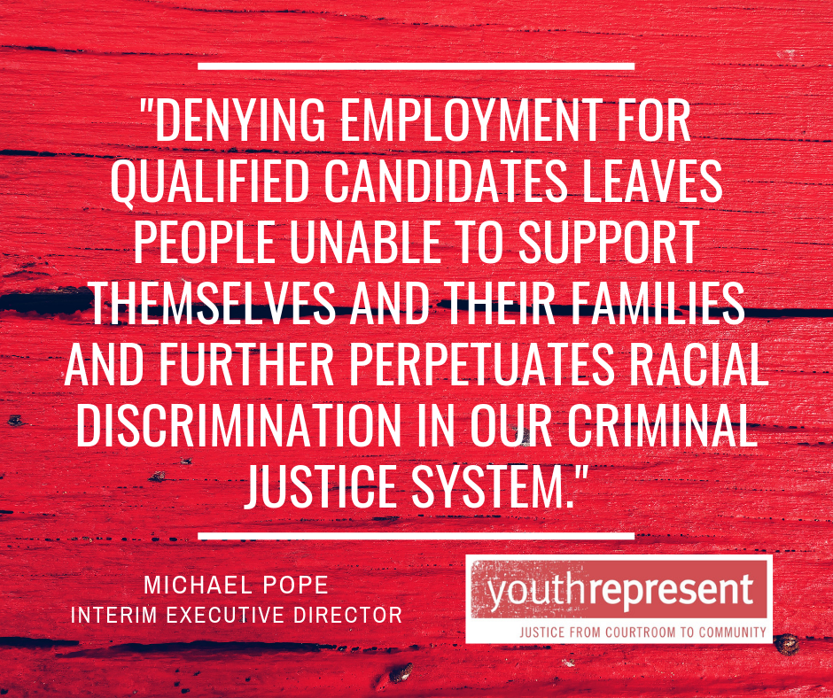 """Denying employment for qualified candidates leaves people unable to support themselves and their families and further perpetuates racial discrimination in our criminal justice system."" Michael Pope Interim .png"