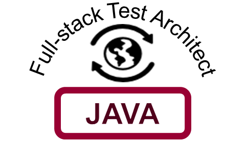 Full-Stack Test Architect: Java