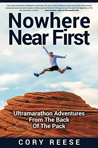 5) Nowhere Near First - by Cory ReeseThis book is about being an ultra-marathon runner — from the back of the pack. It's an uplifting, entertaining account of Cory's memorable ultra-marathon experiences. Told with humor and honesty, it's an edcuational story about overcoming challenges. (I haven't personally read this one yet, but it has great reviews.)