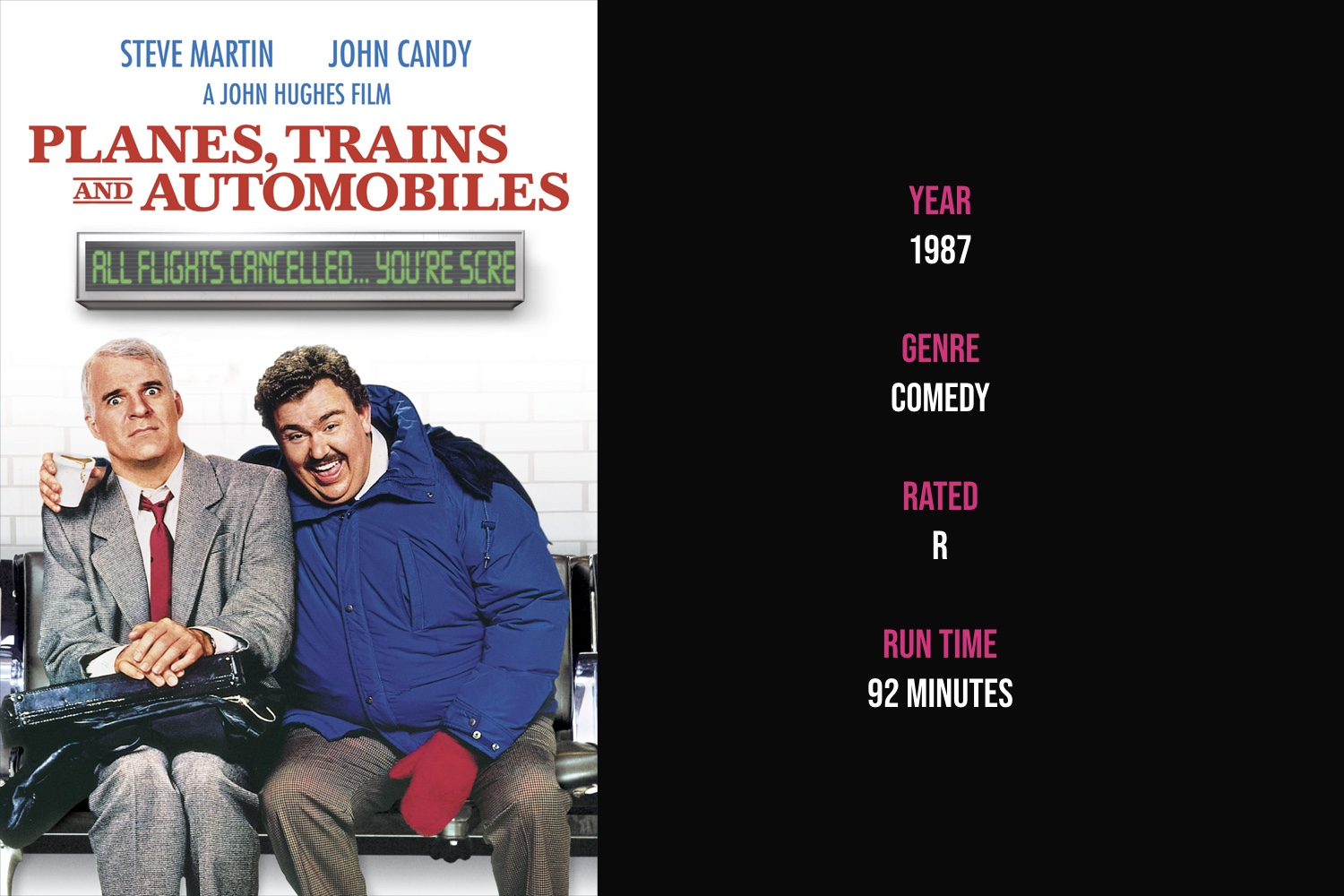 Planes, Trains and Automobiles - An advertising executive desperately trying to get home to his family for Thanksgiving ends up on a three-day odyssey from New York to Chicago trip with a shower curtain ring salesmen.iTunes | Amazon