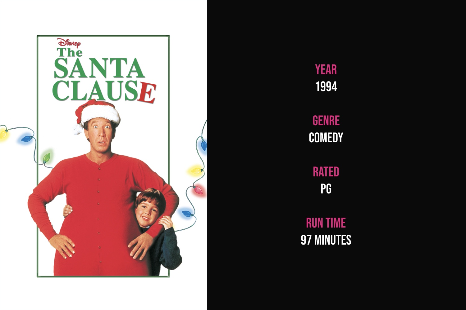 The Santa Clause - A divorced father begins transforming into the new Santa and the strained relationship he has with his son begins to improve.iTunes | Amazon