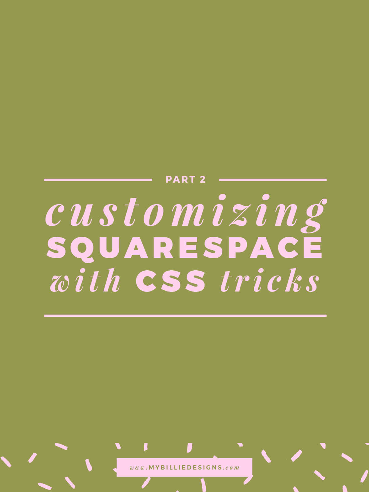 Customizing Squarespace with CSS Tricks Part 2 → Click through for the full post!