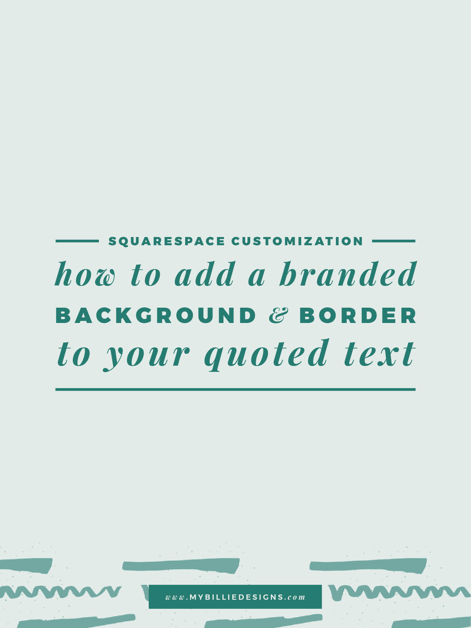 How To Add A Background + Border To Your Quoted Text (easy CSS customization on Squarespace) → click through for the full post!
