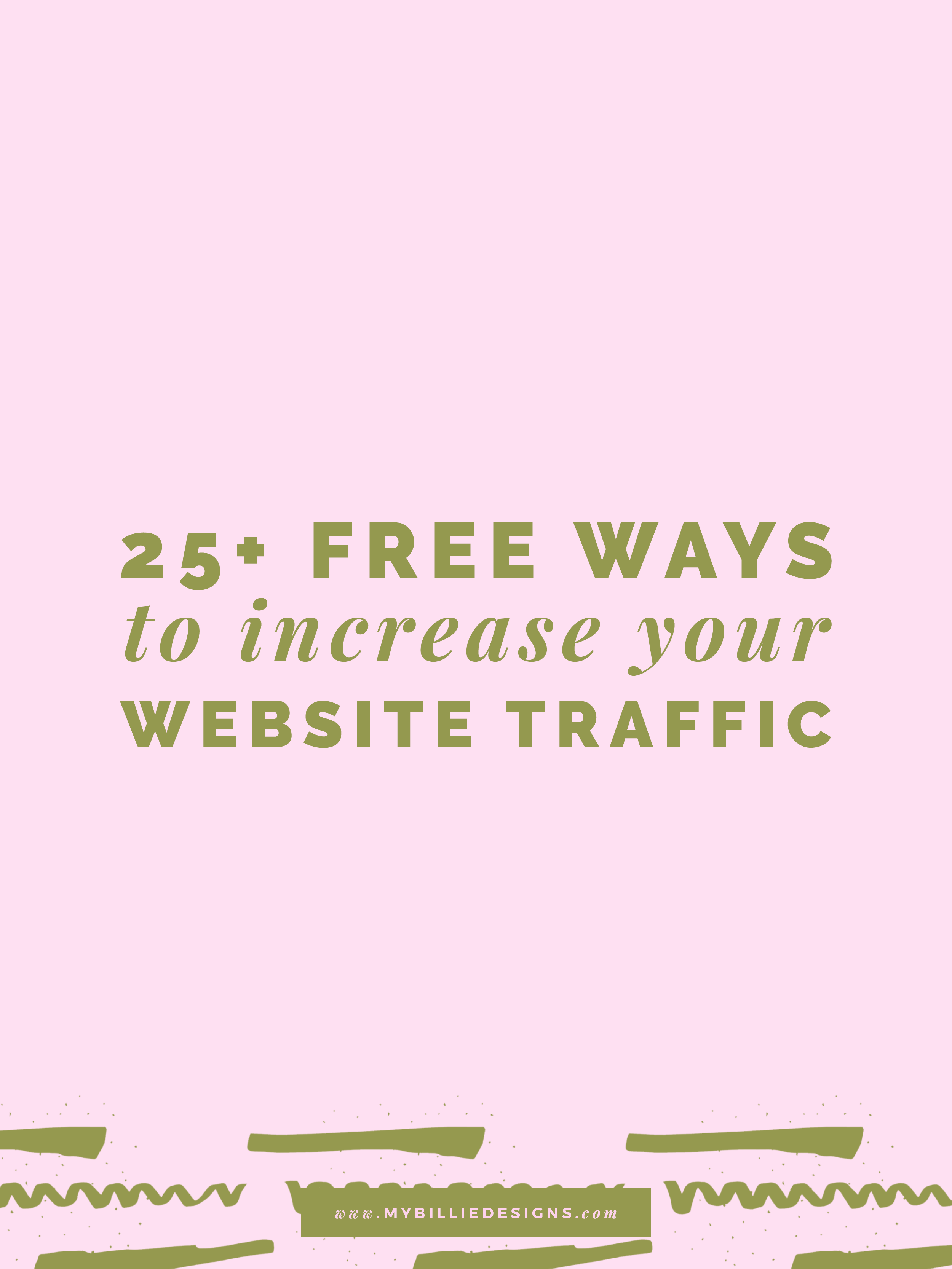 25+ Free Ways To Increase Your Website Traffic Guest Post Allie Marie Design x My Billie Design Studio