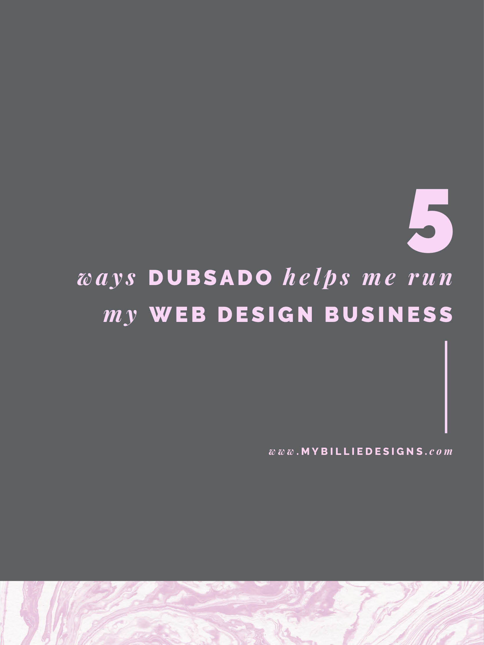 5 Ways Dubsado Helps Me Run My Web Design Business
