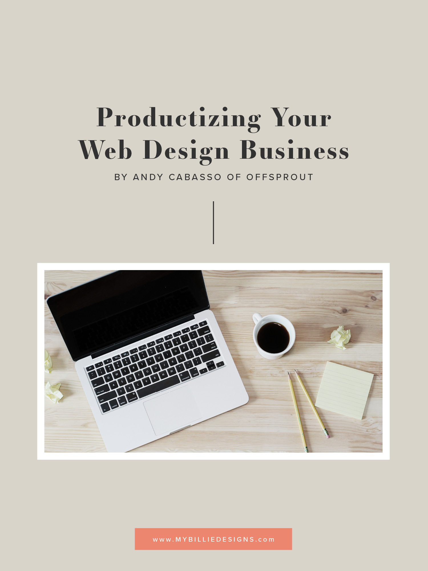 How to productize your web design business, a guest blog post by Andy Cabasso of Offsprout