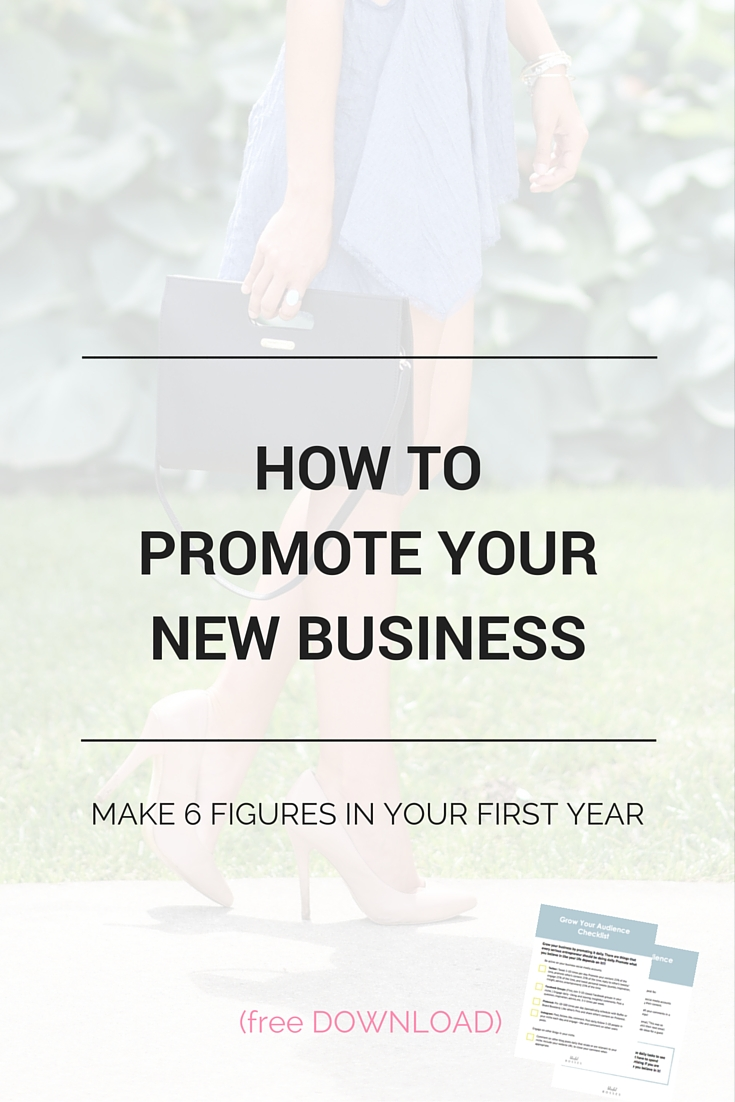 How entrepreneurs are making 6 figures in their first year - they know exactly how to promote their business! A must read for bloggers and new entrepreneurs. You can do it too! Plus a free daily checklist to promote your business and grow your audience! blissfulbosses.com