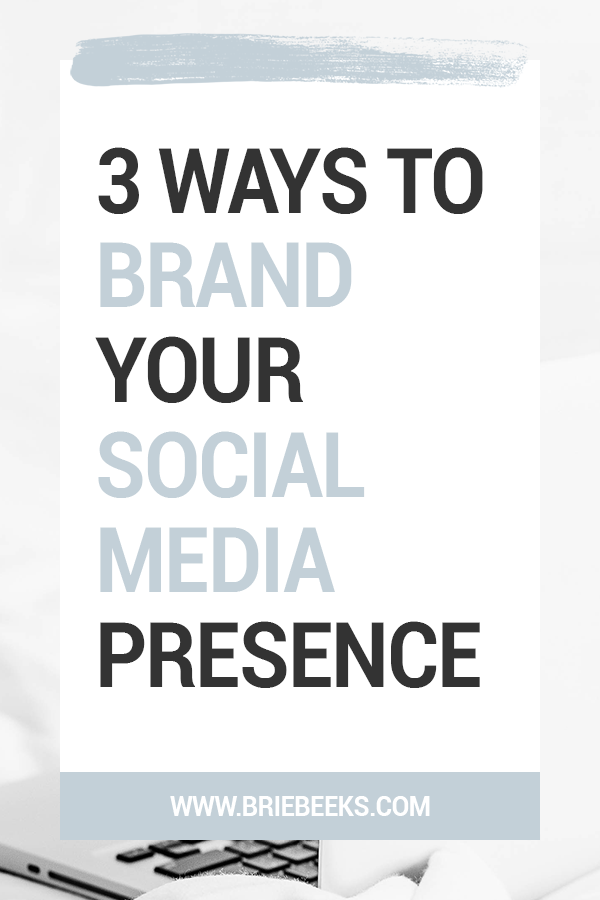 3 Ways to Brand Your Social Media Presence V1 60 PERCENT.png