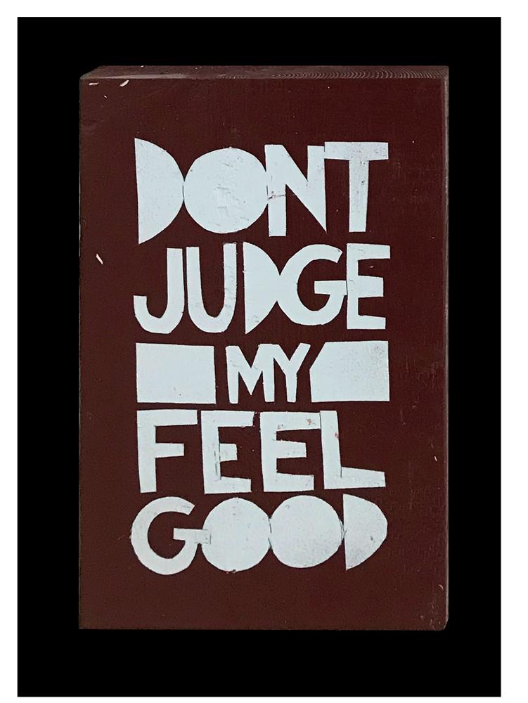 DONT-JUDGE-MY-FEEL-GOOD-Original-Art_Tindel.png