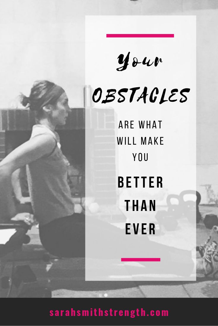 Your Obstacles Will Make You Better.png