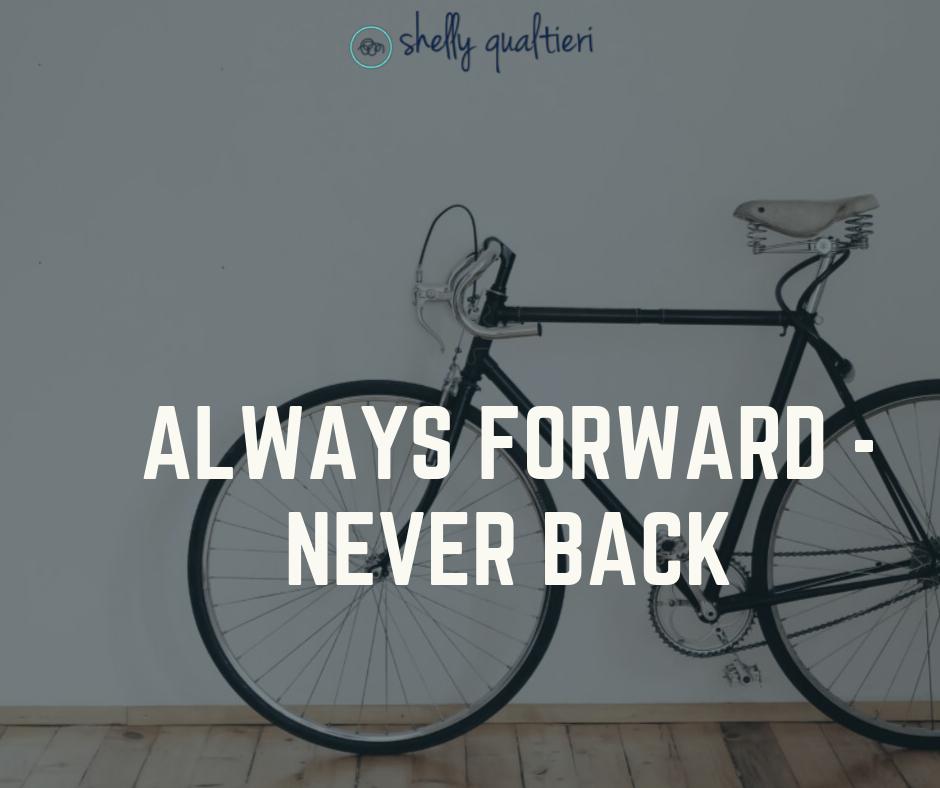 always Forward - never back.png