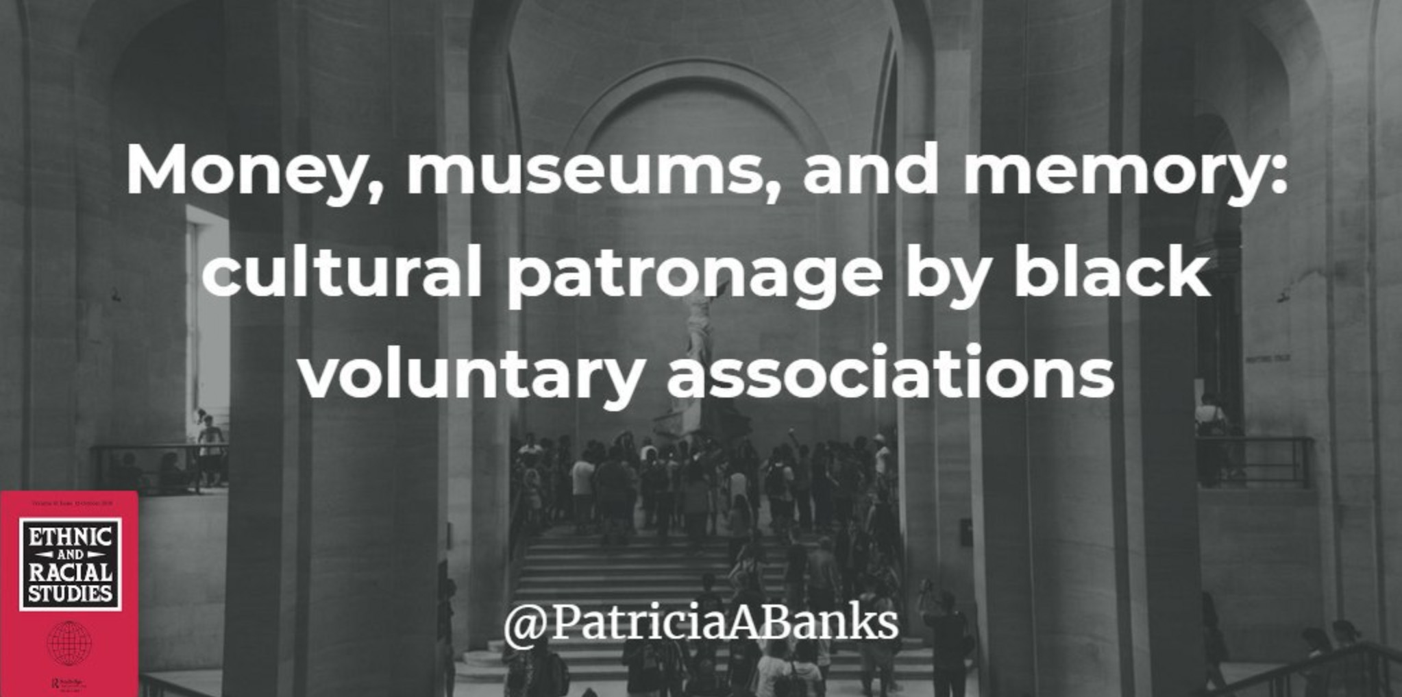 Money, museums, and memory- cultural patronage by black voluntary associations-Patricia A. Banks .jpg