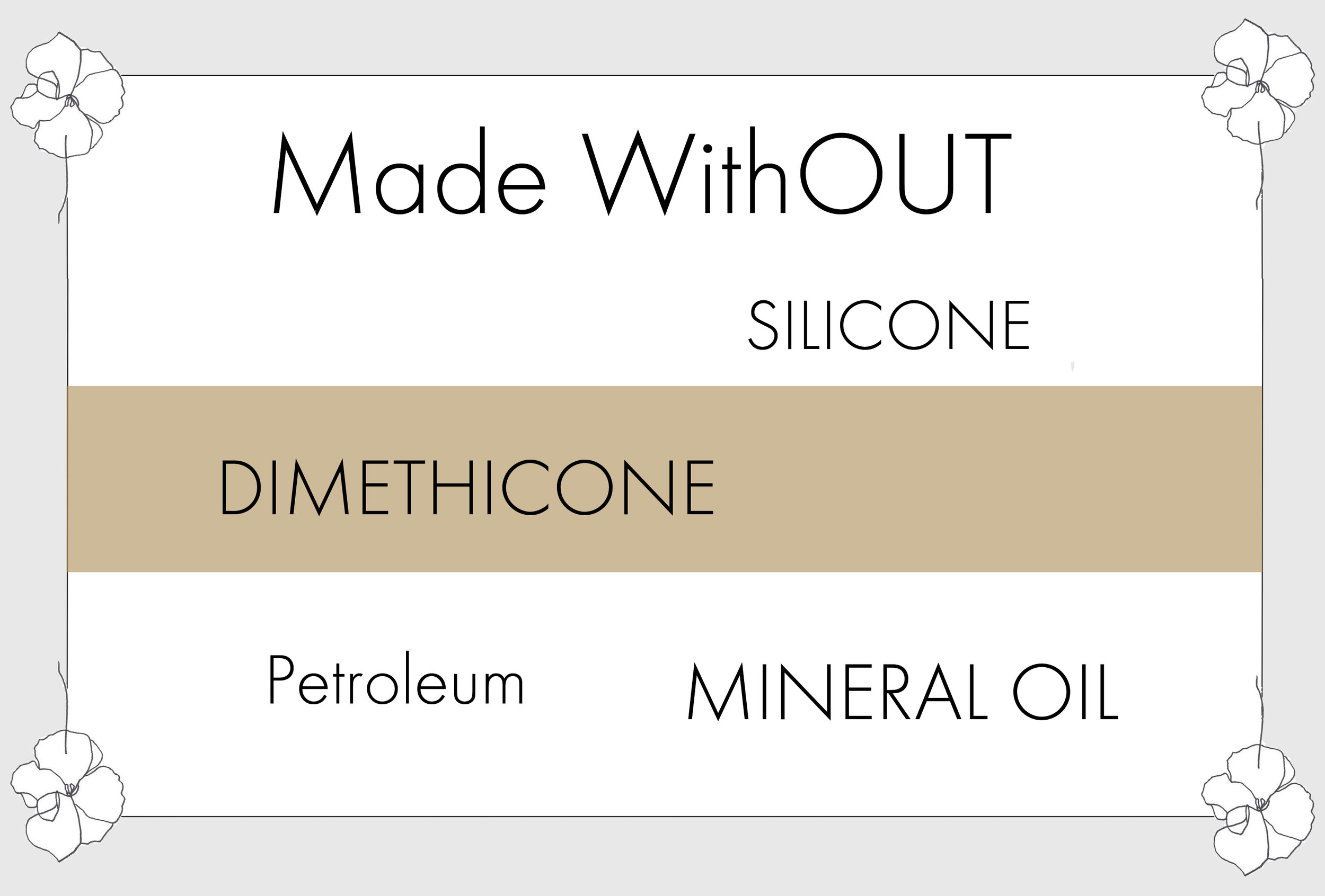 1 MADE WITHOUT SILCONES DIAMETHCONES MINERAL OIL.jpg