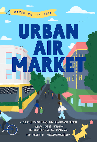 Urban Air Market inSan Francisco, CA - Sunday, September 1511:00am - 6:00pmOutdoor Marketplace @ Octavia & Hayes Street, San Francisco, CA 94102
