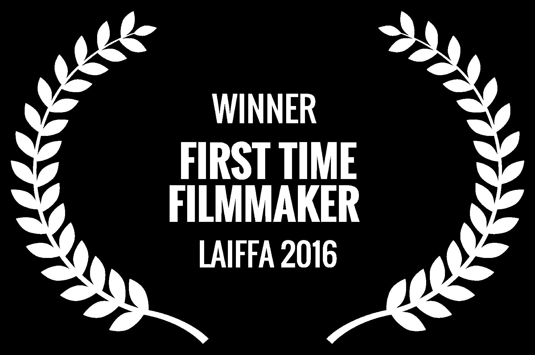 WINNER  - FIRST TIME FILMMAKER  - LAIFFA 2016 (1).png