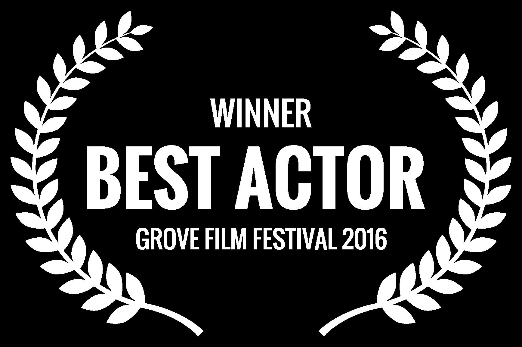 WINNER - BEST ACTOR  - GROVE FILM FESTIVAL 2016 (1).png