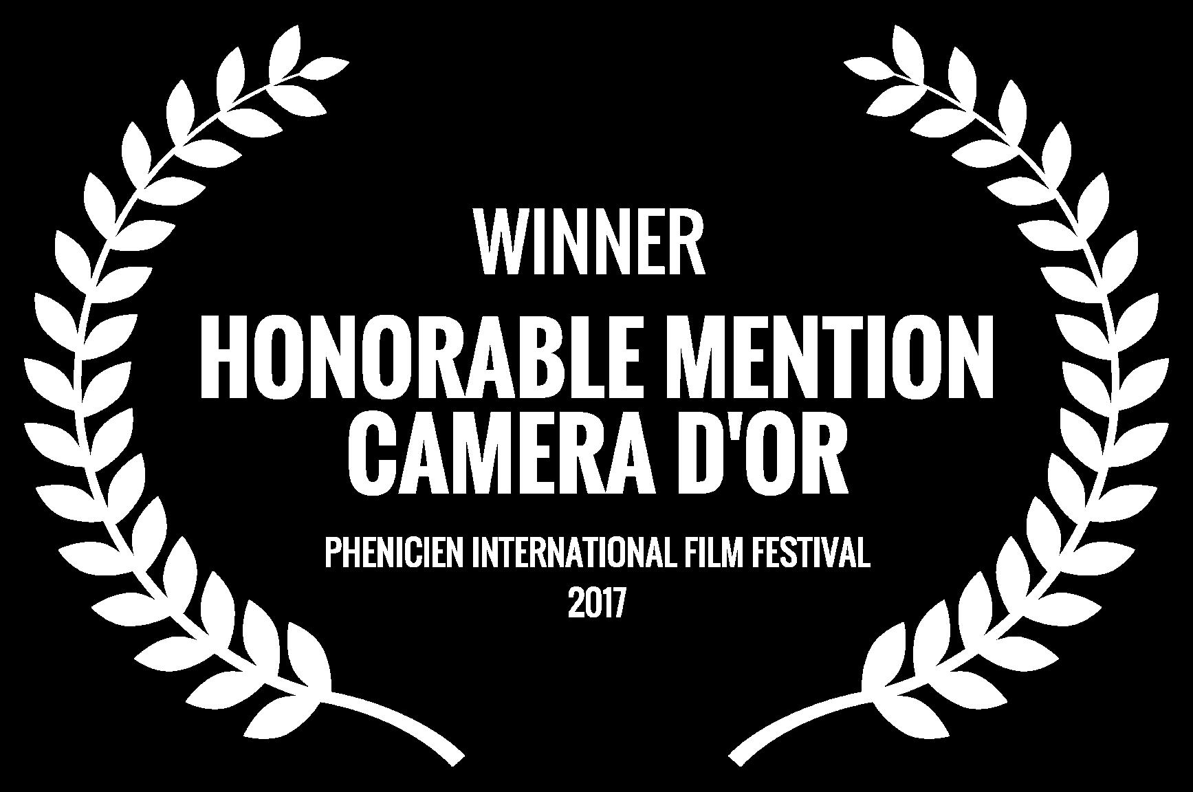 WINNER  - HONORABLE MENTION CAMERA DOR - PHENICIEN INTERNATIONAL FILM FESTIVAL 2017 (1).png