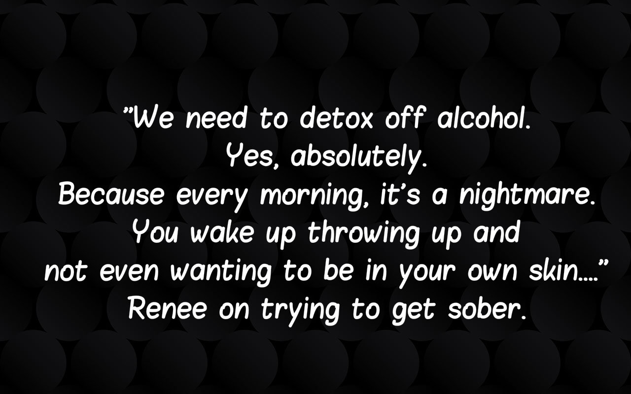 Renee says she'd like to get sober with Steven, as the lows are getting harder and harder to deal with.