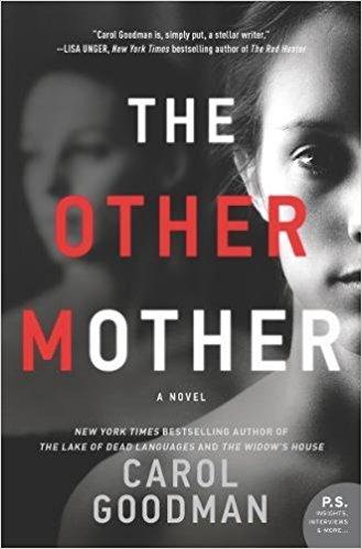 https://www.amazon.com/Other-Mother-Novel-Carol-Goodman/dp/0062562649/ref=sr_1_1?s=books&ie=UTF8&qid=1520897502&sr=1-1&keywords=the+other+mother+carol+goodman