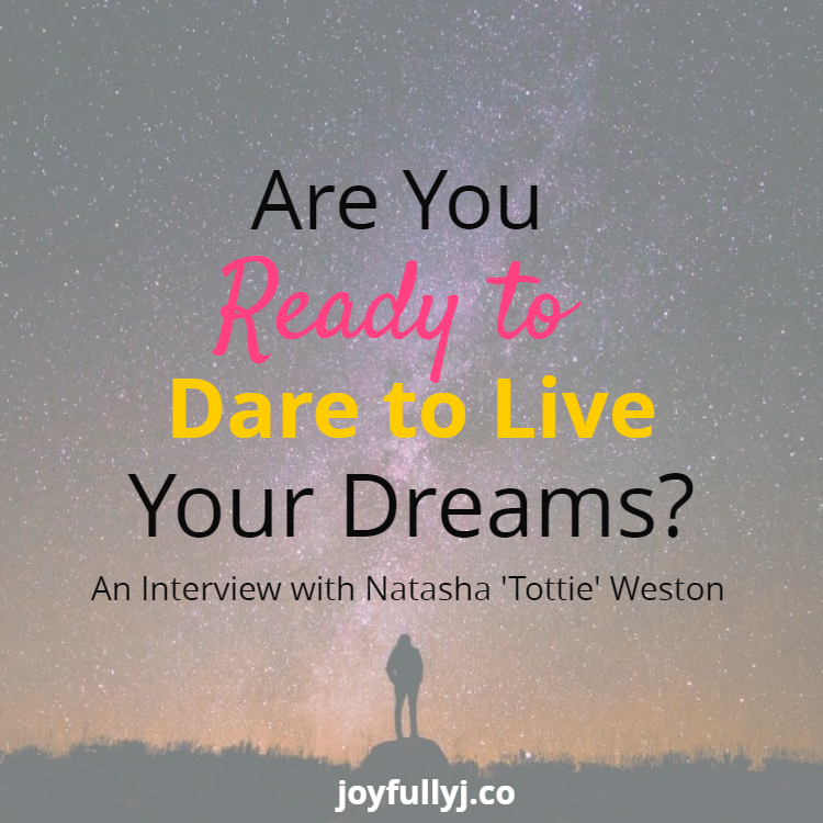 Are You Ready to Dare to Live Your Dreams