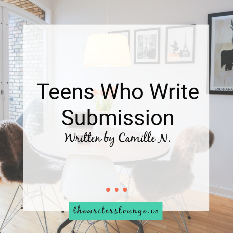 teens who write submission camille.png