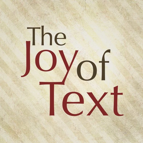 The Joy of Text - Monthly podcast about Judaism, sexuality, and the intersection of the two.