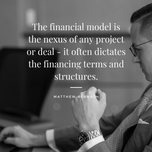 The financial model is the nexus of any project or deal - it often dictates the financing terms and structures..png