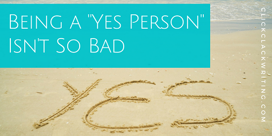 Being a Yes Person Isn't So Bad