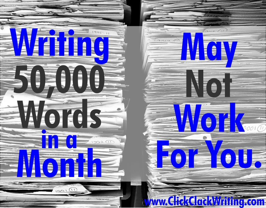 NaNoWriMo May Not Work For You.CCW.png