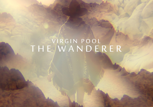 "Virgin Pool - ""The Wanderer"" Official Video directed by Virgin Pool"