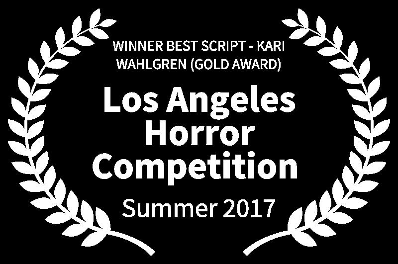 WINNER BEST SCRIPT - KARI WAHLGREN GOLD AWARD - Los Angeles Horror Competition  - Summer 2017.png