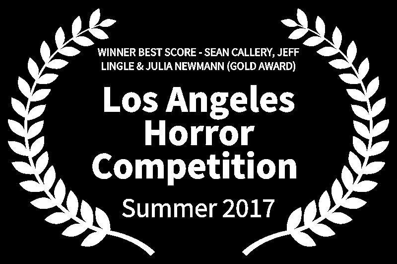 WINNER BEST SCORE - SEAN CALLERY JEFF LINGLE  JULIA NEWMANN GOLD AWARD - Los Angeles Horror Competition  - Summer 2017.png