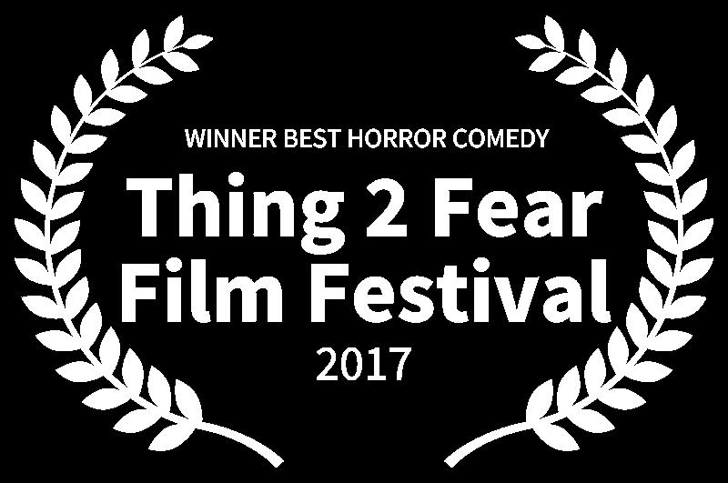 WINNER BEST HORROR COMEDY - Thing 2 Fear Film Festival - 2017.png