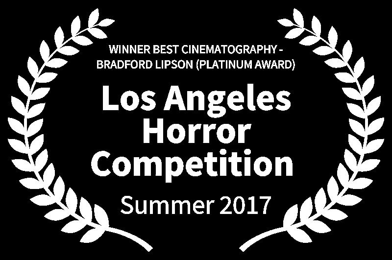 WINNER BEST CINEMATOGRAPHY - BRADFORD LIPSON PLATINUM AWARD - Los Angeles Horror Competition  - Summer 2017.png
