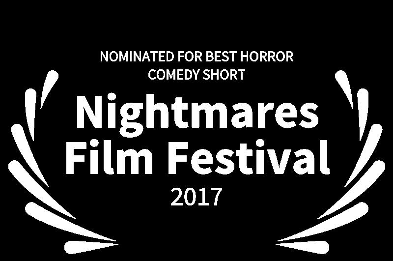 NOMINATED FOR BEST HORROR COMEDY SHORT - Nightmares Film Festival - 2017.png