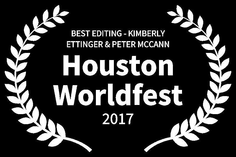 BEST EDITING - KIMBERLY ETTINGER  PETER MCCANN - Houston Worldfest - 2017.png