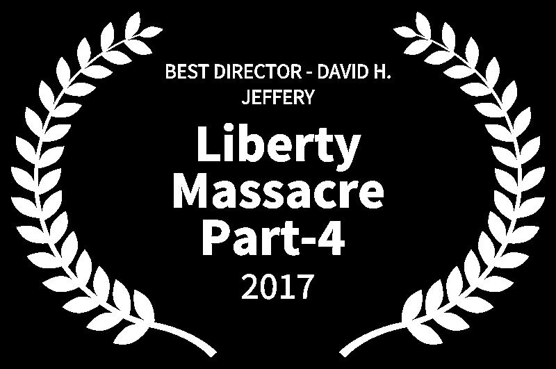 BEST DIRECTOR - DAVID H. JEFFERY - Liberty Massacre Part-4  - 2017.png
