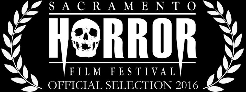 Sacramento Horror Film Festival - Official Selection 2016