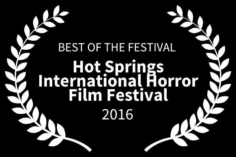 Hot Springs International Horror Film Festival - Best Of The Festival 2016