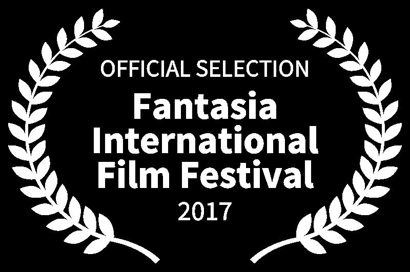 OFFICIAL SELECTION - Fantasia International Film Festival - 2017.png