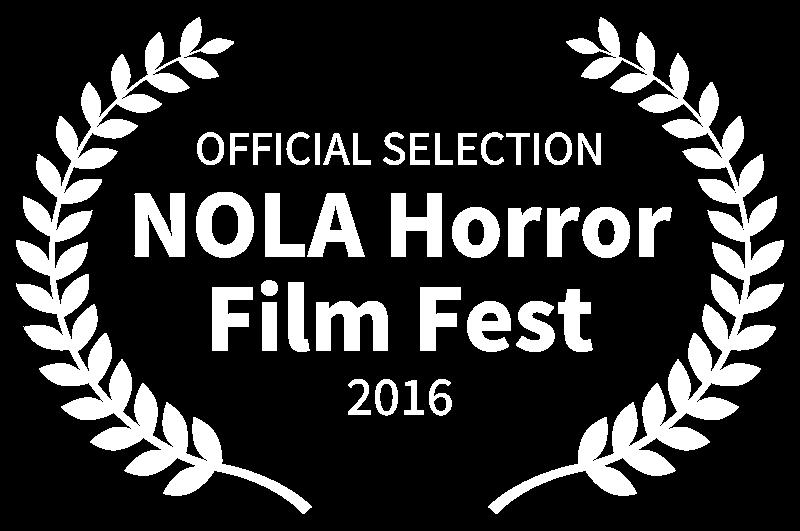 OFFICIAL SELECTION - NOLA Horror Film Fest - 2016.png