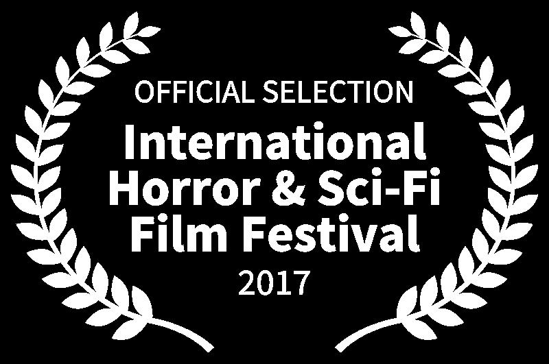 OFFICIAL SELECTION - International Horror  Sci-Fi Film Festival - 2017.png