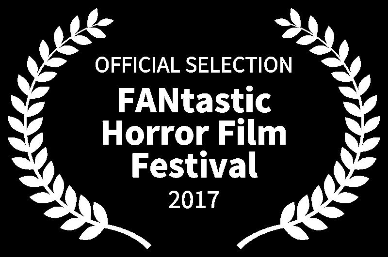 OFFICIAL SELECTION - FANtastic Horror Film Festival - 2017.png