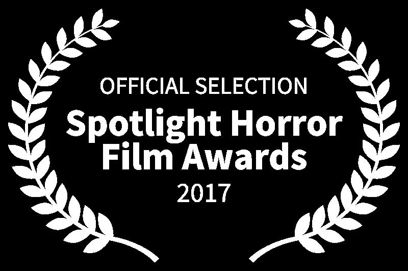 OFFICIAL SELECTION - Spotlight Horror Film Awards - 2017.png