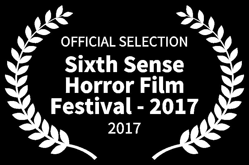 OFFICIAL SELECTION - Sixth Sense Horror Film Festival - 2017 - 2017.png