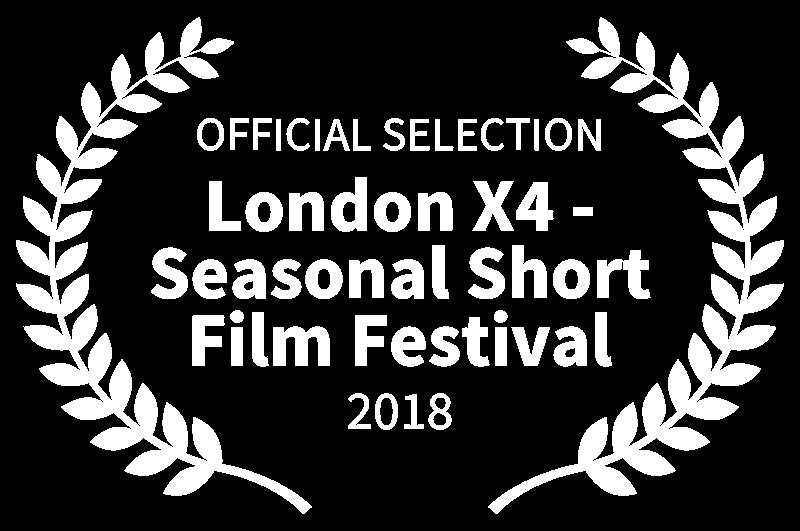 OFFICIAL SELECTION - London X4 - Seasonal Short Film Festival - 2018.png